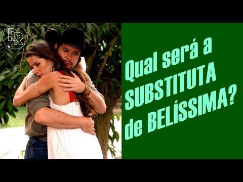 """AS POSSÍVEIS SUBSTITUTAS DE """"BELÍSSIMA"""" NO VALE A PENA VER DE NOVO!"""