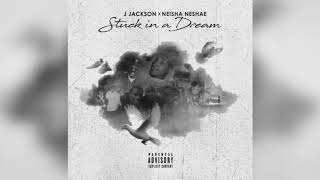 "J. Jackson featuring Neisha Ne'shae ""Stuck In A Dream"" AUDIO (Produced by Josh Lamont Theme Music)"