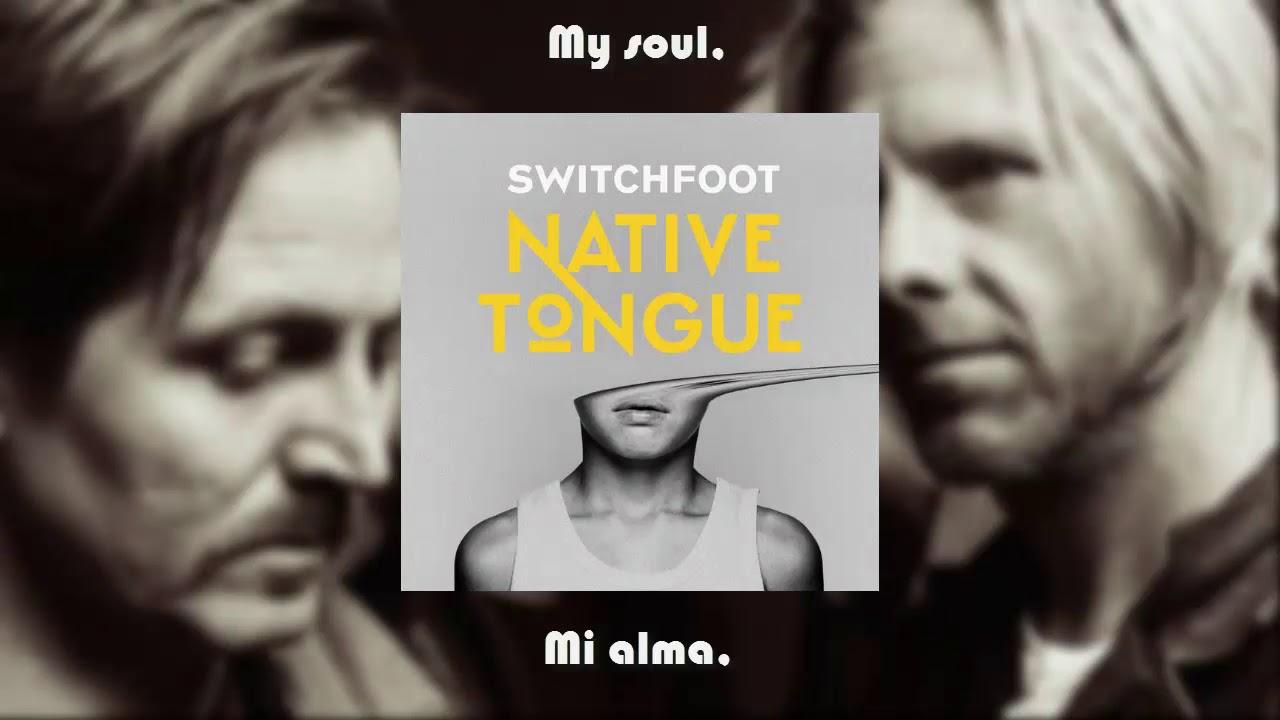 Switchfoot  Native Tongue SubEspaolEnglish Lyrics