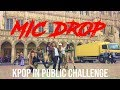 KPOP IN PUBLIC CHALLENGE BRUSSELS BTS방탄소년단 MIC DropSteve Aoki Remix Dance cover by Move Nation
