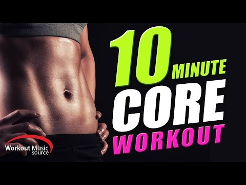 Workout Music Source // 10 Minute Core Workout Mix (90-124 BPM)