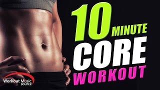 Workout Music Source // 10 Minute Core Workout Mix (90-124 BPM)