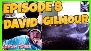 GUITAR WEEK SPECIAL EPISODE 8 David Gilmour