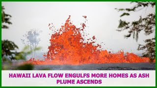 US BREAKING NEWS | Hawaii lava flow engulfs more homes as ash plume ascends