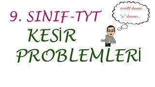 9. SINIF - TYT - KESİR PROBLEMLERİ