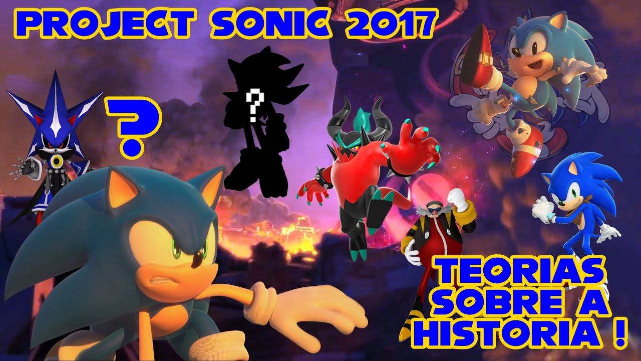 Project Sonic 2017 Teorias Sobre a Historia ft MatheusGTR ...