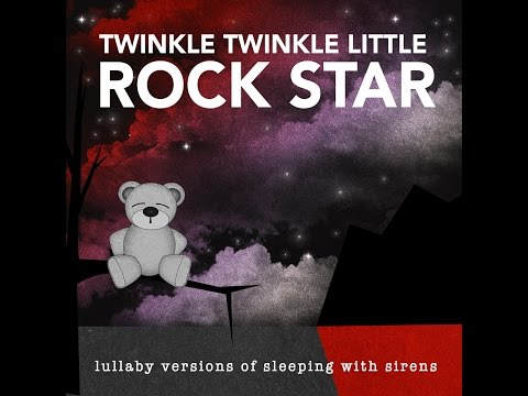 If You Can't Hang Lullaby Versions Of Sleeping With Sirens By Twinkle Twinkle Little Rock Star