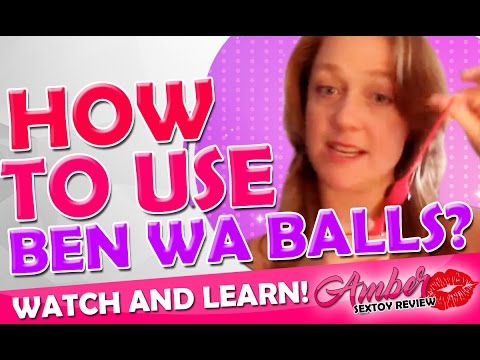 How to Use Ben Wa Balls? What are the Best Ben Wah Balls? Review Video