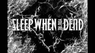 Sleep When You