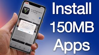 How to Download Apps Over 150MB Without WiFi on iPhone Running iOS 11 or iOS 12