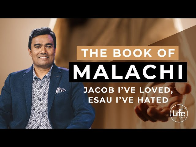Malachi Part 3 - Jacob I've Loved, Esau I've Hated - Rev Paul Jeyachandran
