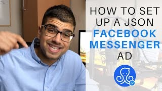 How To Set Up A JSON Facebook Messenger Ad (ManyChat Tutorial)