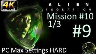 Let's Play: Alien Isolation - PC Max Settings (4K) Hard - Part 9 - Mission #10 1/3 -TRAP