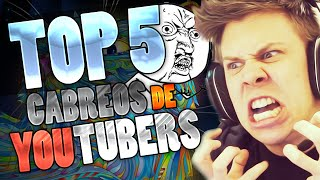 TOP 5 MAYORES CABREOS DE YOUTUBERS FAMOSOS!! RUBIUS, GREFG, STAXX..