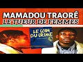 Mamadou Traoré, Le Tueur De Femmes !