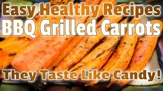 Quick & Easy Healthy BBQ Grilled Carrots Recipe