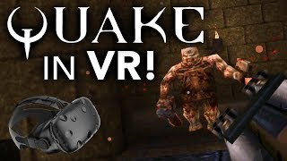 Let's Play Quake in VR!