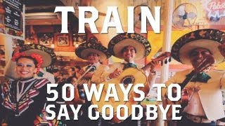 Train - 50 Ways To Say Goodbye [Web Video]