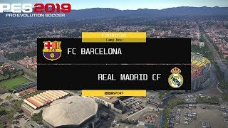 PES 2019 | FC Barcelona vs Real Madrid | Full Match Gameplay