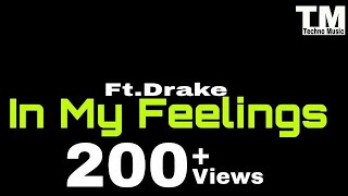 TM : In My Feeling (Kiki Do U Love Me) | Drake | #technomusic7 |#inmyfeelings|
