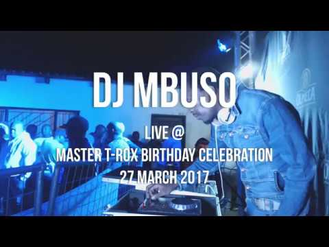 DJ Mbuso Live At Master T-Rox Birthday Celebration