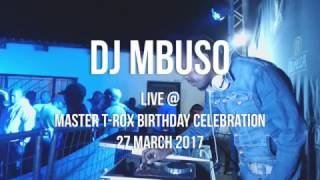 DJ Mbuso Live At Master T-Rox Birthday Celebration