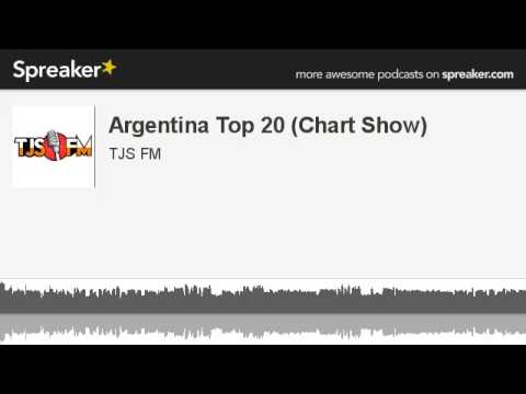 Argentina Top 20 (Chart Show) (made with Spreaker)