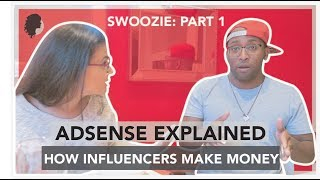 How Adsense Works | 2018 Youtube Hacks| 6 Figure Brand Deals  SWOOZIE PART 1 |