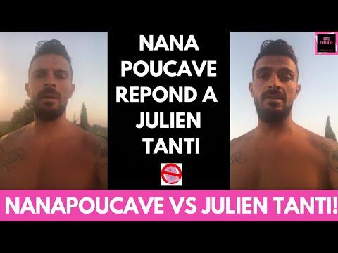 NANAPOUCAVE REPOND A JULIEN TANTI!