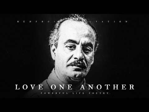 Love One Another - Kahlil Gibran (Powerful Life Poetry)