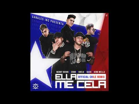 Benny Benni Ft. Endo, Shelo, Dash & Gino Mella - Ella Me Cela (Official Chile Remix)