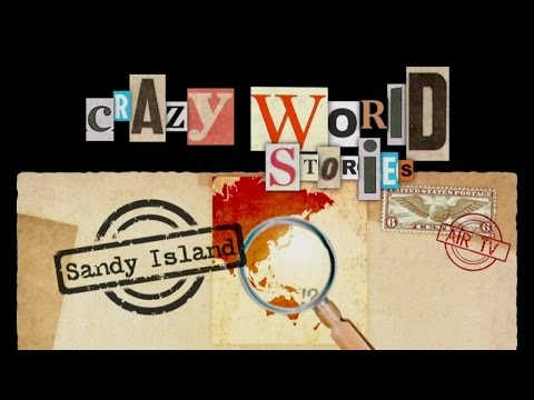 SANDY ISLAND - CRAZY WORLD STORIES - EP 77 (Documentary, Discovery, History)