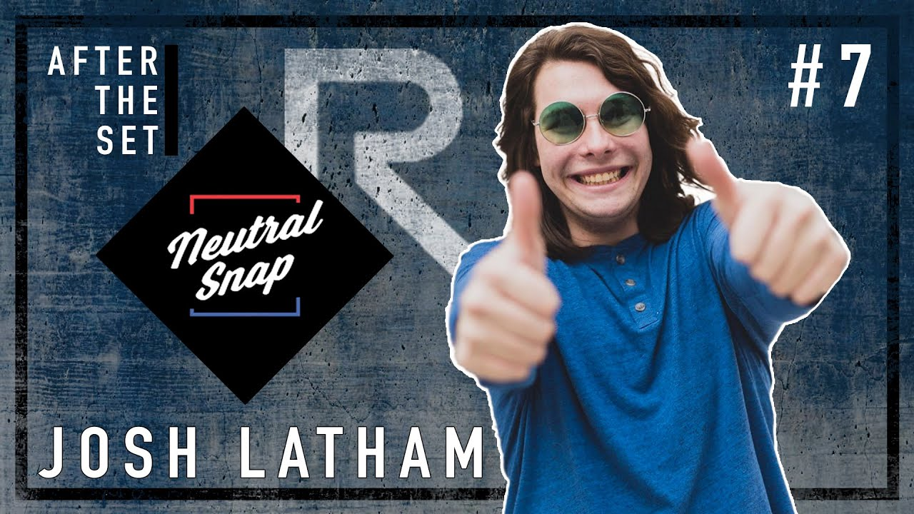 After The Set #7 | Josh Latham from Neutral Snap