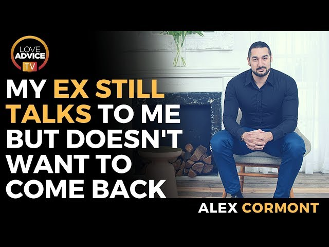 My Ex Still Talks To Me, But Doesn't Want To Come Back!