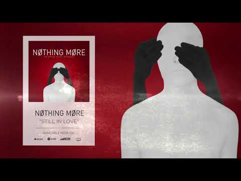 Nothing More - Still in Love (Official Audio)