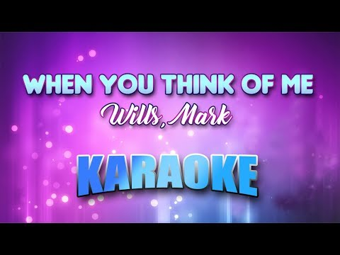 Wills, Mark - When You Think Of Me (Karaoke version with Lyrics)