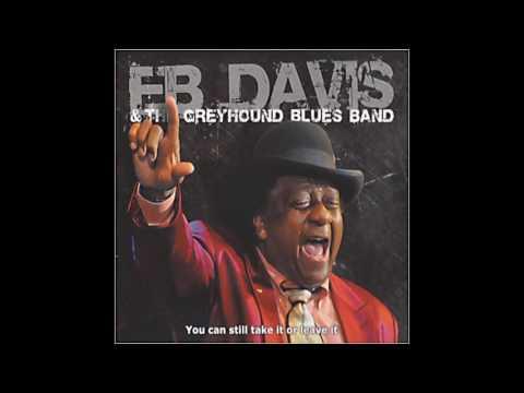 EB Davis & The Greyhound - You Can Still Take It Or LeaveIt