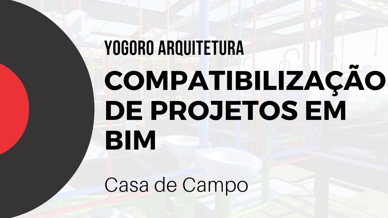 Compatibilização de Projetos em BIM - Casa de Campo - Yogoro Arquitetura
