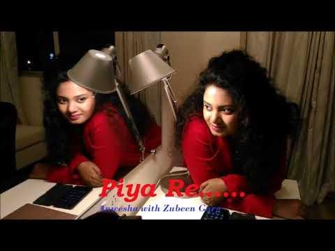 Piya Re _ Anwesha Datta Gupta & Zubeen Garg