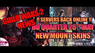 Guild Wars 2 News | No Quarter, Servers Back Online, New Mount Skins and more