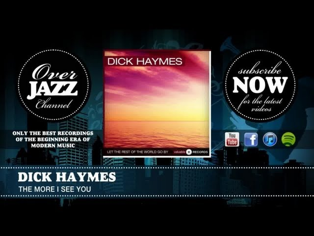 And dick haymes the more i see you for the