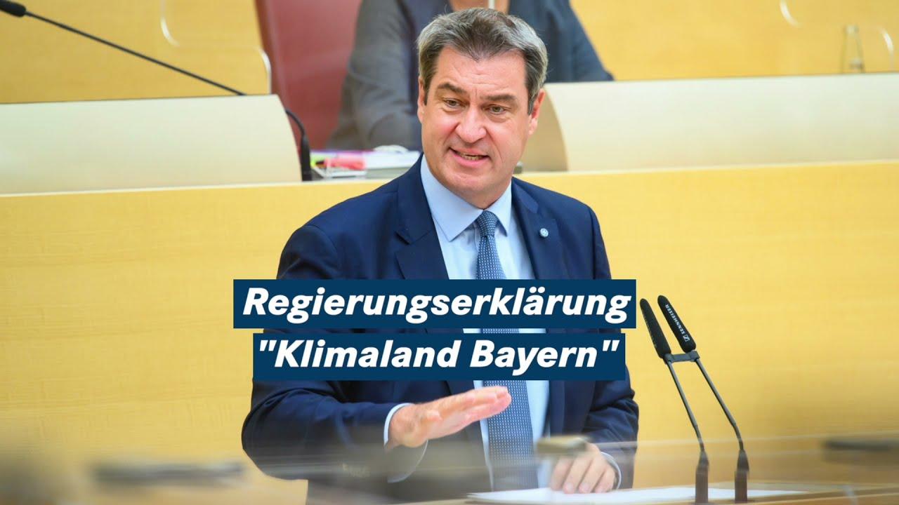 Regierungserklärung von Ministerpräsident Dr. Söder zum Klimaschutz - Bayern