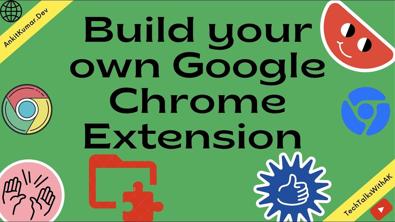 How to build a Custom Google Chrome Extension