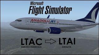 Flight Simulator X | Ankara(LTAC)-Antalya(LTAI) | 1 | Cold&dark Başlama