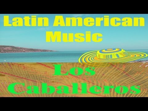 latino american music by los caballeros youtube. Black Bedroom Furniture Sets. Home Design Ideas