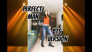 Shinhwa (신화)' Perfect man - BTS (방탄소년단) Version Dance cover