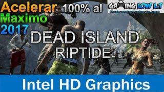 Acelerar Al 100 Quitar Lag Dead Island Riptide Pc Gama Baja