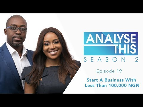 Analyse This S2E19 : Business You Can Start With Less Than 100,000NGN