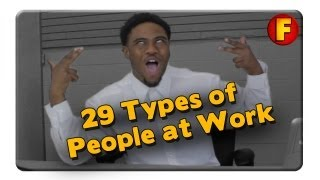 4YallEntertainment - 29 Types of People at Work