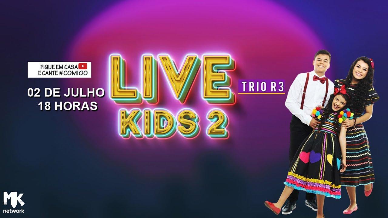 TRIO R3 - Live Kids 2 #FiqueEmCasa Cante #Comigo